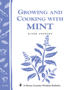 Growing and Cooking with Mint (eBook): Storey's Country Wisdom Bulletin A-145