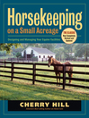 Horsekeeping on a Small Acreage (eBook): Designing and Managing Your Equine Facilities