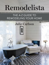 Remodelista (eBook): The A-Z Guide to Remodeling Your Home: (A Remodelista Short)