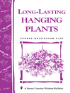 Long-Lasting Hanging Plants (eBook): Storey's Country Wisdom Bulletin A-147