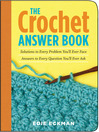 The Crochet Answer Book (eBook): Solutions to Every Problem You'll Ever Face; Answers to Questions You'll Ever Ask
