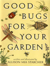 Good Bugs for Your Garden (eBook)