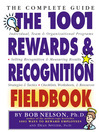 The 1001 Rewards & Recognition Fieldbook (eBook): The Complete Guide