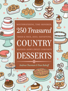 250 Treasured Country Desserts (eBook): Mouthwatering, Time-honored, Tried & True, Soul-satisfying, Handed-down Sweet Comforts