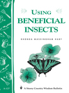 Using Beneficial Insects (eBook): Storey's Country Wisdom Bulletin A-127