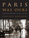 Paris Was Ours (eBook): Thirty-two Writers Reflect on the City of Light