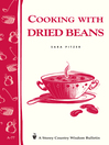 Cooking with Dried Beans (eBook): Storey's Country Wisdom Bulletin A-77