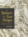 The Spinner's Book of Yarn Designs (eBook): Techniques for Creating 80 Yarns