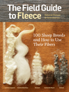 The Field Guide to Fleece (eBook): 100 Sheep Breeds & How to Use Their Fibers