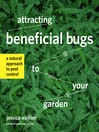 Attracting Beneficial Bugs to Your Garden (eBook): A Natural Approach to Pest Control