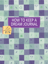 How to Keep a Dream Journal (eBook)