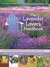 The Lavender Lover's Handbook (eBook): The 100 Most Beautiful and Fragrant Varieties for Growing, Crafting, and Cookin
