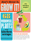 Don't Throw It, Grow It! (eBook): 68 windowsill plants from kitchen scraps