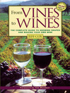 From Vines to Wines (eBook): The Complete Guide to Growing Grapes and Making Your Own Wine