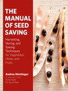 The Manual of Seed Saving (eBook): Harvesting, Storing, and Sowing Techniques for Vegetables, Herbs, and Fruits