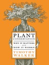 Plant Conservation (eBook): Why It Matters and How It Works