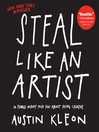 Steal Like an Artist (eBook): 10 Things Nobody Told You About Being Creative