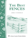 The Best Fences (eBook): Storey's Country Wisdom Bulletin A-92