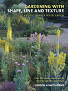 Gardening with Shape, Line and Texture (eBook): A Plant Design Sourcebook