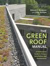 The Green Roof Manual (eBook): A Professional Guide to Design, Installation, and Maintenance