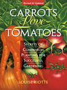 Carrots Love Tomatoes (eBook): Secrets of Companion Planting for Successful Gardening