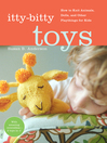 Itty-Bitty Toys (eBook): How to Knit Animals, Dolls, and Other Playthings for Kids