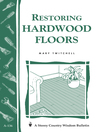 Restoring Hardwood Floors (eBook): Storey's Country Wisdom Bulletin A-136
