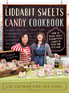 The Liddabit Sweets Candy Cookbook (eBook): How to Make Truly Scrumptious Candy in Your Own Kitchen!