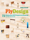 PlyDesign (eBook): 73 Distinctive DIY Projects in Plywood (and other sheet goods)