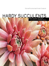 Hardy Succulents (eBook): Tough Plants for Every Climate