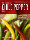 The Complete Chile Pepper Book (eBook): A Gardener's Guide to Choosing, Growing, Preserving, and Cooking