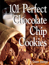 101 Perfect Chocolate Chip Cookies (eBook): 101 Melt-in-Your-Mouth Recipes