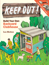 Keep Out! (eBook): Build Your Own Backyard Clubhouse: A Step-by-Step Guide