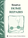 Simple Home Repairs (eBook): Storey's Country Wisdom Bulletin A-28