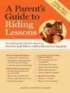 A Parent's Guide to Riding Lessons (eBook): Everything You Need to Know to Survive and Thrive with a Horse-Loving Kid