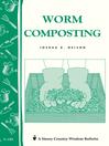 Worm Composting (eBook): Storey's Country Wisdom Bulletin A-188