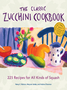 The Classic Zucchini Cookbook (eBook): 225 Recipes for All Kinds of Squash