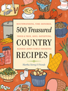 500 Treasured Country Recipes from Martha Storey and Friends (eBook): Mouthwatering, Time-Honored, Tried-And-True, Handed-Down, Soul-Satisfying Dishes