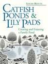 Catfish Ponds & Lily Pads (eBook): Creating and Enjoying a Family Pond