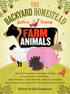 The Backyard Homestead Guide to Raising Farm Animals (eBook): Choose the Best Breeds for Small-Space Farming, Produce Your Own Grass-Fed Meat, Gather Fresh Eggs, Collect Fresh Milk, Make Your Own Cheese, Keep Chickens, Turkeys, Ducks, Rabbits, Goats, Sheep, Pigs, Cattle, & Bees
