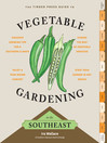 The Timber Press Guide to Vegetable Gardening in the Southeast (eBook)