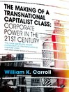 The Making of a Transnational Capitalist Class (eBook): Corporate Power in the 21st Century