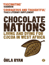 Chocolate Nations (eBook): Living and Dying for Cocoa in West Africa