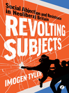 Revolting Subjects (eBook): Social Abjection and Resistance in Neoliberal Britain