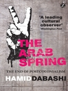 The Arab Spring (eBook): The End of Postcolonialism