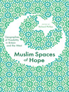 Muslim Spaces of Hope (eBook): Geographies of Possibility in Britain and the West