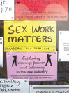 Sex Work Matters (eBook): Exploring Money, Power, and Intimacy in the Sex Industry