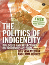 The Politics of Indigeneity (eBook): Dialogues and Reflections on Indigenous Activism