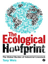 The Ecological Hoofprint (eBook): The Global Burden of Industrial Livestock