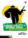 African Conflicts and Informal Power (eBook): Big Men and Networks